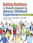 Building Resilience in Students Impacted by Adverse Childhood Experiences: A Whole-Staff Approach Cover Image