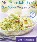 Not Your Mother's Slow Cooker Recipes for Two Cover Image