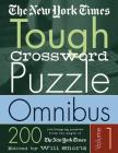 The New York Times Tough Crossword Puzzle Omnibus Volume 1: 200 Challenging Puzzles from The New York Times Cover Image