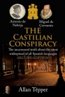 The Castilian Conspiracy: The uncensored truth about the most widespread of all Spanish languages Cover Image