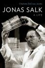 Jonas Salk: A Life Cover Image