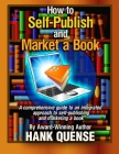 How to Self-publish and Market a Book: A comprehensive guide to an integrated approach to self-publishing and marketing a book Cover Image