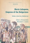 Maria Lekapene, Empress of the Bulgarians: Neither a Saint Nor a Malefactress Cover Image