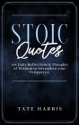 Stoic Quotes: 365 Daily Reflections & Thoughts of Wisdom to Strengthen your Perspective. Cover Image