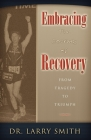 Embracing the Journey of Recovery: From Tragedy to Triumph Cover Image