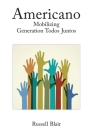 Americano: Mobilizing Generation Todos Juntos Cover Image