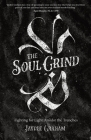 The Soul Grind: Fighting for Light Amidst The Trenches Cover Image