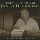 Historic Photos of Ernest Hemingway Cover Image