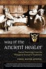 Way of the Ancient Healer: Sacred Teachings from the Philippine Ancestral Traditions Cover Image