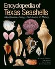 Encyclopedia of Texas Seashells: Identification, Ecology, Distribution, and History (Harte Research Institute for Gulf of Mexico Studies Series, Sponsored by the Harte Research Institute for Gulf of Mexico Studies, Texas A&M University-Corpus Christi) Cover Image