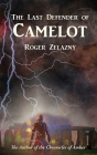 The Last Defender of Camelot Cover Image
