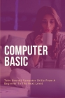 Computer Basic: Take Overall Computer Skills From A Beginner To The Next Level: Email Cover Image