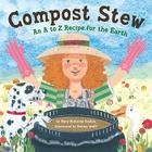 Compost Stew: An A to Z Recipe for the Earth Cover Image