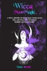 Wicca Moon Magic: A Wicca Grimoire on Moon Magic Power. Moon Spell and Ritual for Witchcraft Beginner and Practitioners. Cover Image