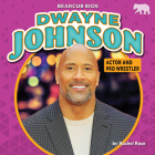 Dwayne Johnson: Actor and Pro Wrestler Cover Image
