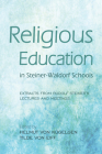 Religious Education in Steiner-Waldorf Schools Cover Image