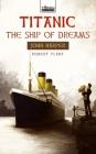 Titanic: The Ship of Dreams: John Harper of the Titanic (Torchbearer) Cover Image