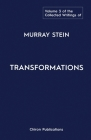 The Collected Writings of Murray Stein: Volume 3: Transformations Cover Image