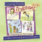 Creating Family Traditions: Making Memories in Festive Seasons Cover Image