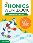 My Phonics Workbook: 101 Games and Activities to Support Reading Skills Cover Image
