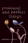 Profound and Perfect Things Cover Image