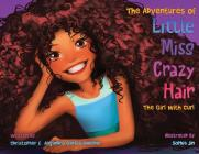 The Adventures of Little Miss Crazy Hair: The Girl with Curl Cover Image