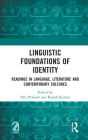 Linguistic Foundations of Identity: Readings in Language, Literature and Contemporary Cultures Cover Image