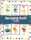 Handprint Craft A-Z: ABC Animal Handprint End of the year activity, Ages 3-5, PreK, Kindergarten, Preschool, Gift Cover Image