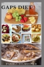 2021 Gaps Diet: Nutritious and Delicious GAPS Diet Recipes For Healthy Living And Healing Intestinal Problems Cover Image