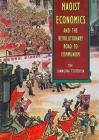 Maoist Economics and the Revolutionary Road to Communism: The Shanghai Textbook Cover Image