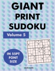 Giant Print Sudoku Volume 5: 100 9x9 sudoku puzzles in giant print 55pt font size Cover Image