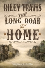 Riley Travis: The Long Road To Home Cover Image