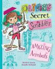 Amazing Acrobats: Olivia's Secret Scribbles Cover Image