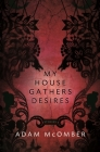 My House Gathers Desires (American Readers) Cover Image