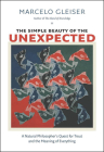 The Simple Beauty of the Unexpected: A Natural Philosopher's Quest for Trout and the Meaning of Everything Cover Image