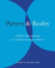 Pattern and Reality: A Brief Introduction to Creative Systems Theory Cover Image