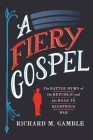 A Fiery Gospel: The Battle Hymn of the Republic and the Road to Righteous War Cover Image