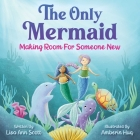 The Only Mermaid: Making Room For Someone New Cover Image