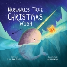 Narwhal's True Christmas Wish Cover Image