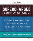 Supercharged Supply Chains: Discover Unparalleled Business Planning and Execution Practices Cover Image