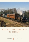 Railway Preservation in Britain (Shire Library) Cover Image