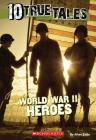 10 True Tales: World War II Heroes (Ten True Tales) Cover Image