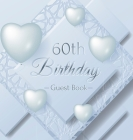 60th Birthday Guest Book: Ice Sheet, Frozen Cover Theme, Best Wishes from Family and Friends to Write in, Guests Sign in for Party, Gift Log, Ha Cover Image