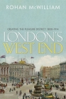 London's West End: Creating the Pleasure District, 1800-1914 Cover Image