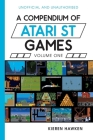 A Compendium of Atari ST Games - Volume One Cover Image