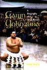 Gaijin Yokozuna: A Biography of Chad Rowan (Latitude 20 Books) Cover Image