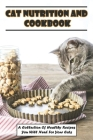 Cat Nutrition And Cookbook_ A Collection Of Healthy Recipes You Will Need For Your Cats: Cat Food Diet Book Cover Image