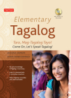 Elementary Tagalog: Tara, Mag-Tagalog Tayo! Come On, Let's Speak Tagalog! (MP3 Audio CD Included) Cover Image