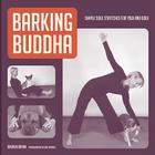 Barking Buddha: Simple Soul Stretches for Yogi and Dogi Cover Image