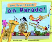 The Brass Family on Parade! (Musical Families) Cover Image